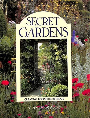 Secret Gardens By Alan R. Toogood