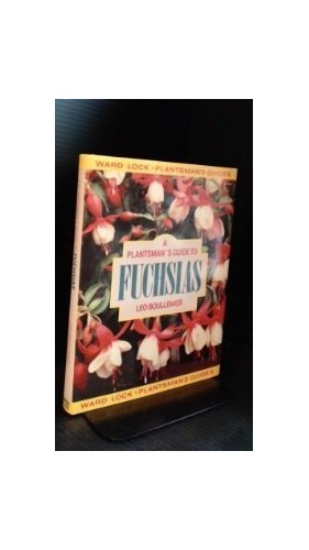 A Plantsman's Guide to Fuchsias By Leo B. Boullemier