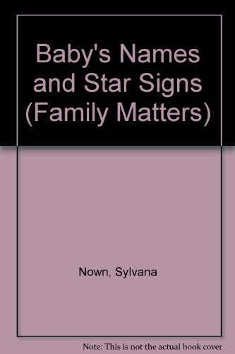 Baby's Names and Star Signs by Sylvana Nown