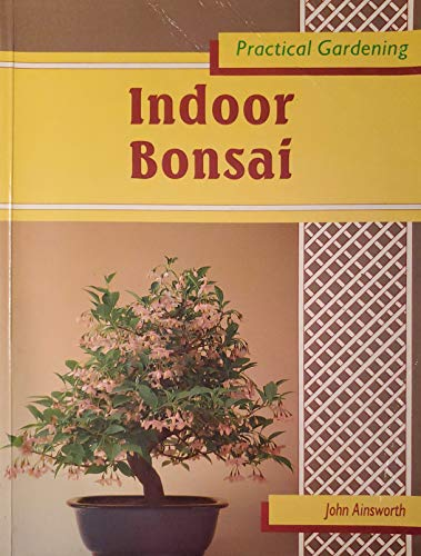 Indoor Bonsai By John Ainsworth