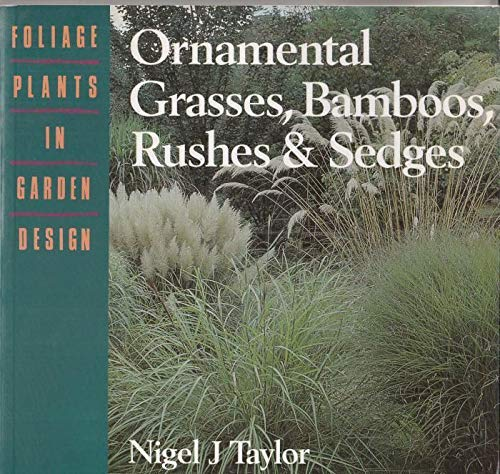Ornamental Grasses, Bamboo, Rushes and Sedges By Nigel P. Taylor