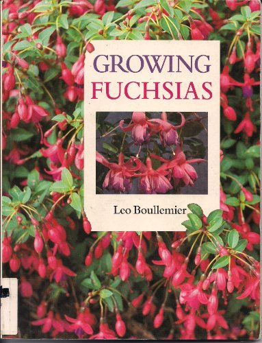 Growing Fuchsias By Leo B. Boullemier