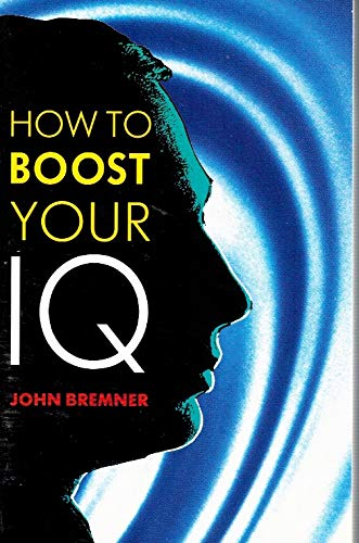 How to Boost Your IQ by John Bremner