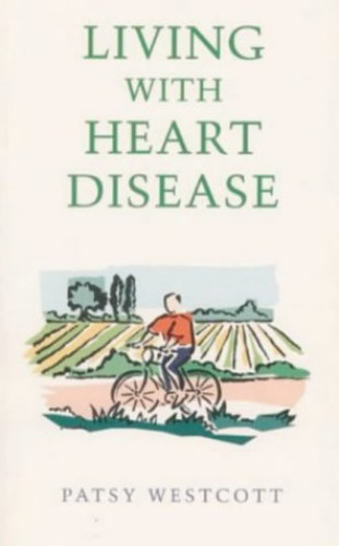 Living with Heart Disease By Patsy Westcott