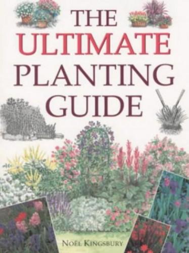 The Ultimate Planting Guide By Noel Kingsbury