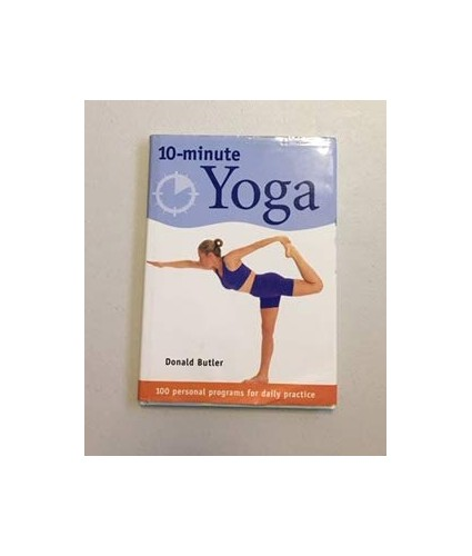 10-minute Yoga By D.G. Butler