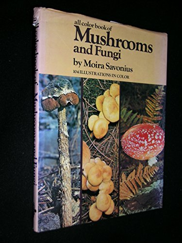 All color book of mushrooms and fungi By Moira Savonius