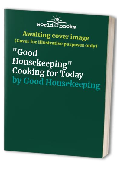 """""""Good Housekeeping"""" Cooking for Today"""