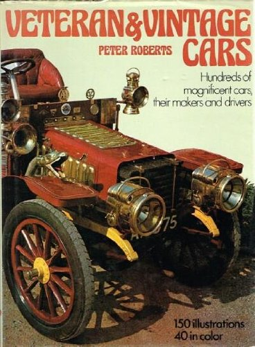 Veteran and Vintage Cars By Peter Roberts
