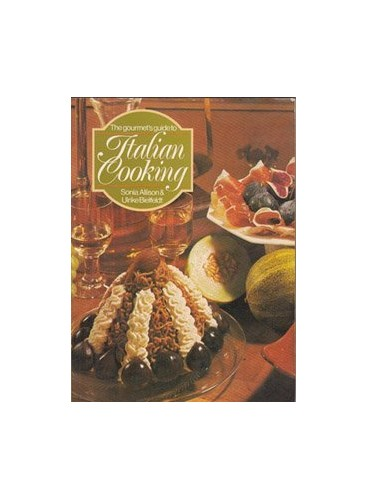 Gourmet's Guide to Italian Cooking By Sonia Allison