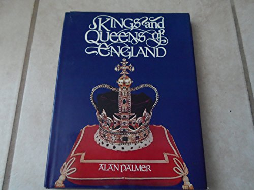 Kings and Queens of England By Alan Palmer
