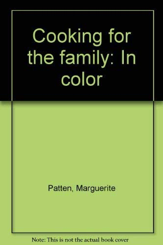 Cooking for the family: In color By Marguerite Patten