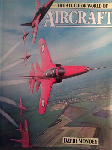 World of Aircraft (All Colour Books S.) By David Mondey