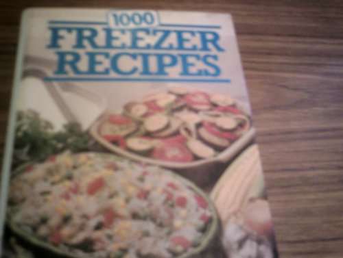 1000 Freezer Recipes By Carole Handslip