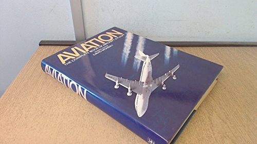 Aviation: The Complete Book of Aircraft and Flight By Bill Gunston
