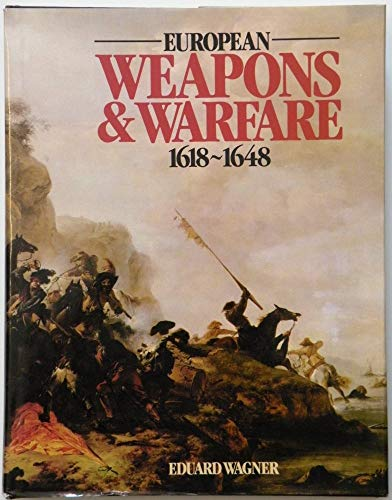 European Weapons and Warfare By Eduard Wagner