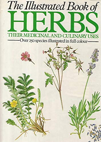Illustrated Book of Herbs, The: Their Medicinal and Culinary Uses By Jan Volak