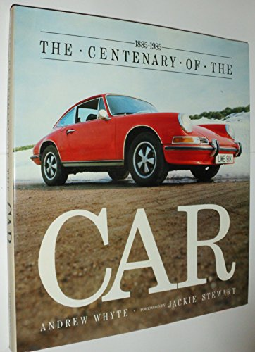 The Centenary of the Car 1885-1985 (Octupuss Books) By Andrew Whyte