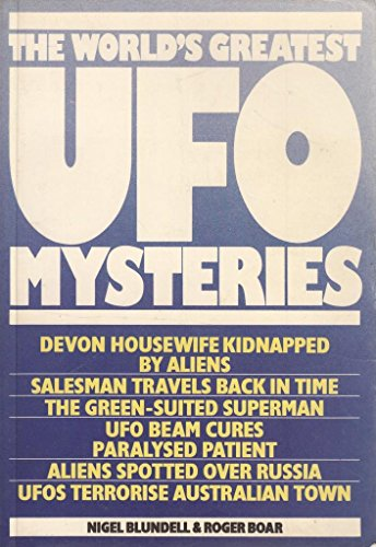 The World's Greatest UFO Mysteries By Roger Boar