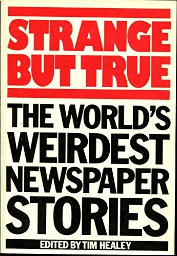 Strange But True: World's Weirdest Newspaper Stories