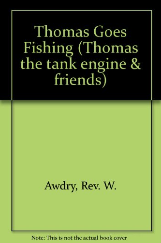 Thomas Goes Fishing By Rev. Wilbert Vere Awdry