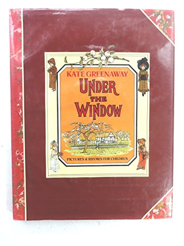 Under the Window: Pictures and Rhymes for Children By Kate Greenaway