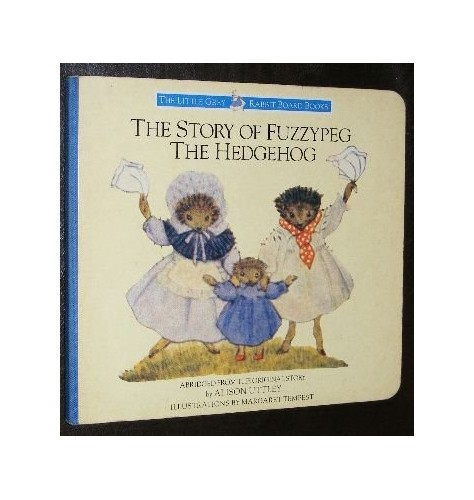 Story of Fuzzypeg the Hedgehog, The (The Little Grey Rabbit board books) By Alison Uttley