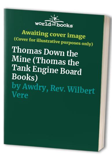 Thomas Down the Mine By Rev. W. Awdry
