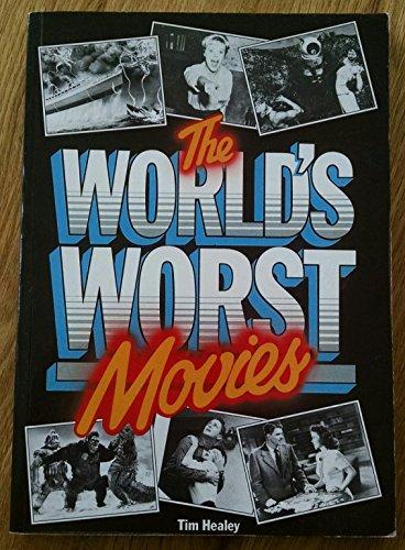World's Worst Movies By Tim Healey