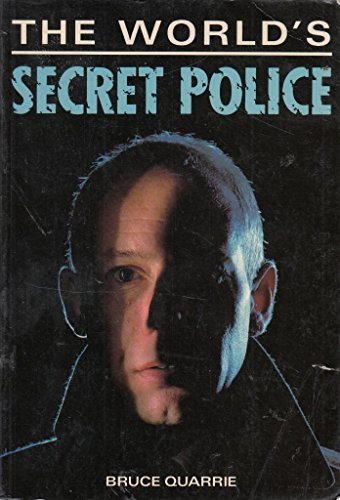 Secret Police Forces of the World By Bruce Quarrie