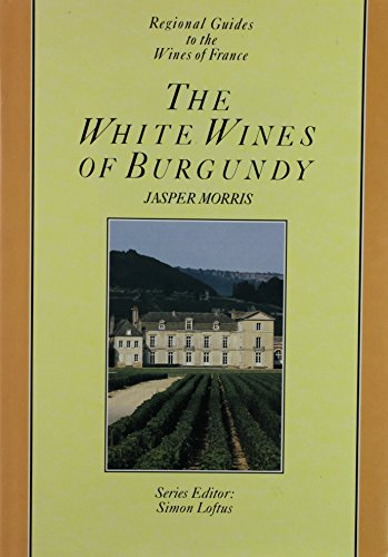 White Wines of Burgundy By Jasper Morris