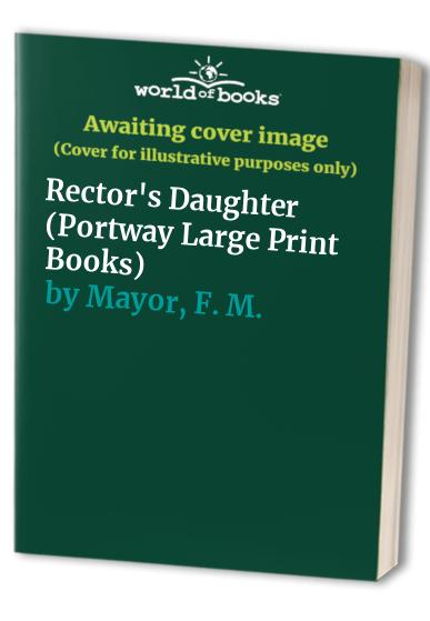 Rector's Daughter By F. M. Mayor