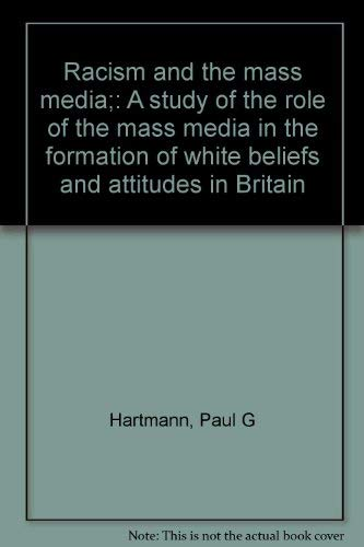 Racism and the Mass Media By Paul Hartmann