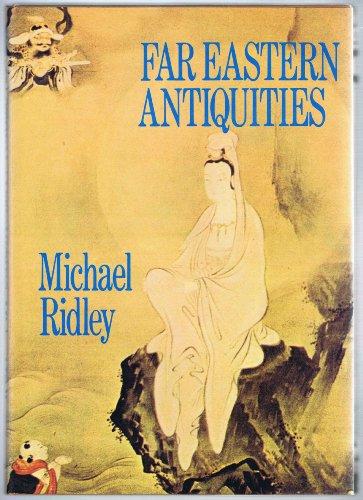 Far Eastern Antiquities By Michael J. Ridley