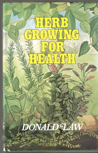 Herb Growing for Health by Donald Law