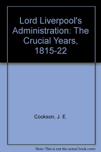 Lord Liverpool's Administration By J. E. Cookson
