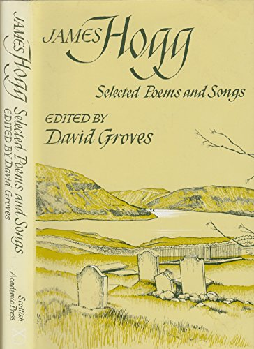 Selected Poems and Songs By James Hogg