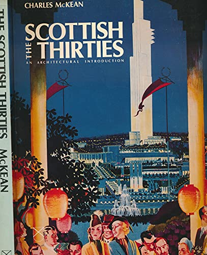 The Scottish Thirties: An Architectural Introduc... by McKean, Charles Paperback