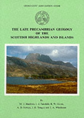 The Late Precambrian Geology of the Scottish Higlands and Islands By M.J. Hambrey