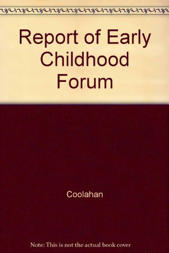 Report of Early Childhood Forum By Coolahan