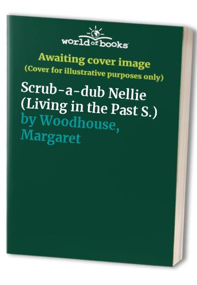 Scrub-a-dub Nellie By Margaret Woodhouse