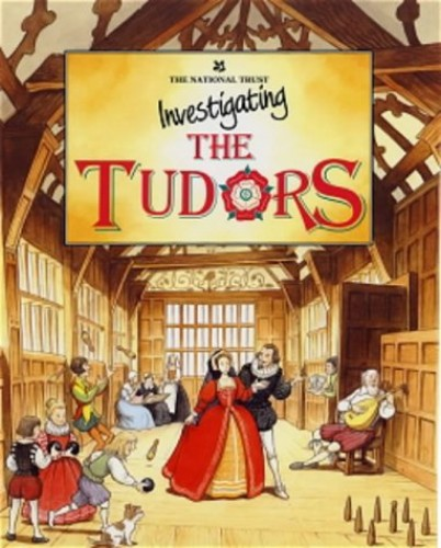 Investigating the Tudors By Alison Honey