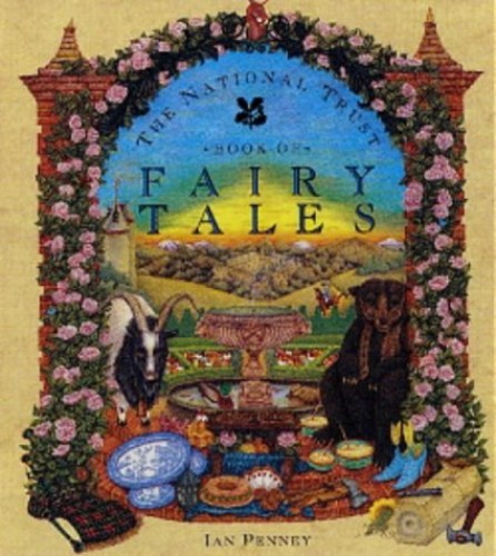 The National Trust Book of Fairy Tales By Ian Penney