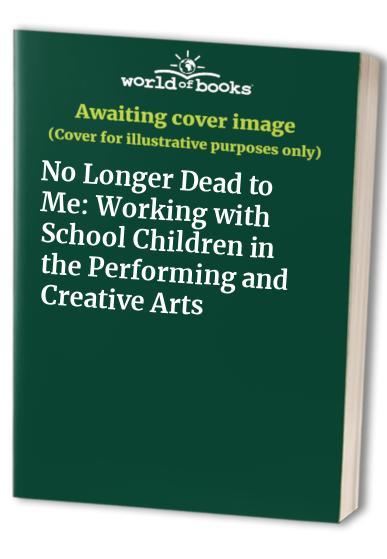 No Longer Dead to Me By Edited by Adrian Tinniswood