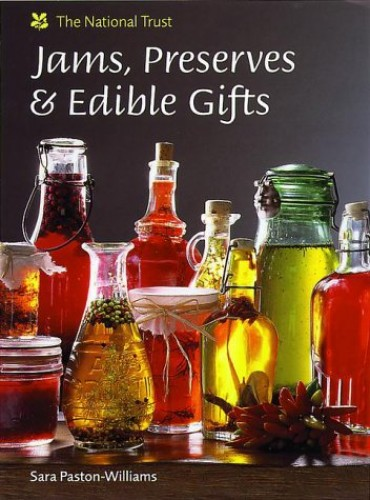 Jams, Preserves & Edible Gifts By Sara Paston-Williams