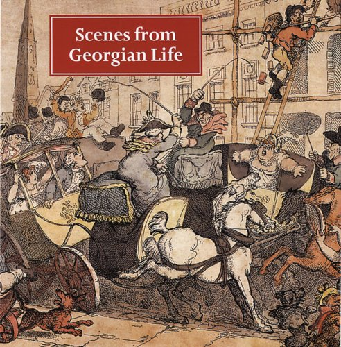 Scenes from Georgian Life (Colour Souveniers S) By Margaret Willes