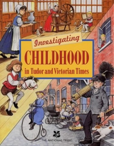 Investigating Childhood in Tudor and Victorian Times By Laura Wilson