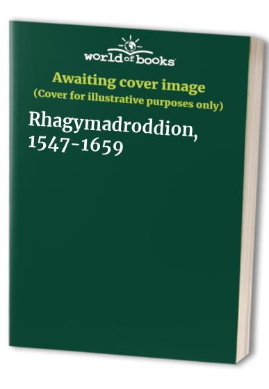 Rhagymadroddion, 1547-1659 By Garfield Hughes