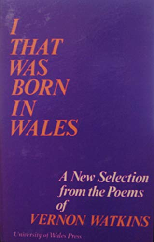 I That Was Born in Wales By Vernon Watkins