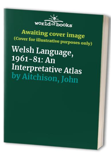 Welsh Language, 1961-81 By Harold Carter